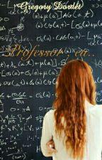 Professor , eu... by GregoryScoto