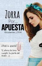 ¿Zorra? ¿Por... apuesta? [ZPA #1] by Ghostwriter_2104