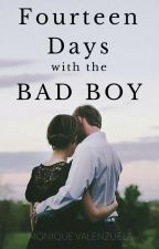 Fourteen Days with the Bad Boy by moniquessecret
