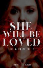 She will be loved | La historia de los Maximoff Vol. II by RebecaBaez