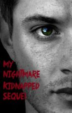 My Nightmare (Kidnapped Sequel) by BloodyAngelJay