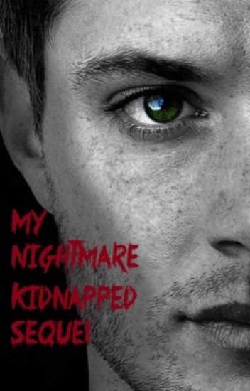 My Nightmare (Kidnapped Sequel)