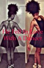 He Fell in Love with a Dancer by prettygirlrock1290