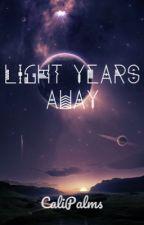 Light Years Away (BoyxBoy) (MPREG) (COMING SOON) by CaliPalms
