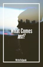 What Comes Next? (Sequel to Hopeless Romantic) by writetospeak