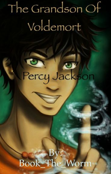 Percy Jackson-The Grandson of Voldemort