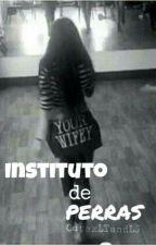 Instituto De Perras (Camren G!P) by CutsxLTandLJ