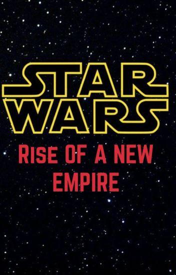 Star Wars Rise Of A New Empire Logancaudill12 Wattpad