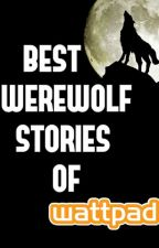 Best Werewolf Stories of Wattpad by iamzhyra