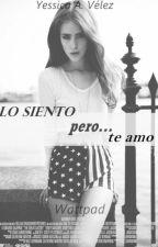 Lo siento, pero...te amo by Yessi-Velez