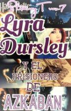 Lyra Dursley y el Prisionero de Azkaban [Libro 2] by StrawyTwo7