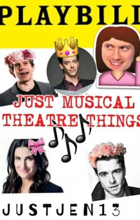 Just Musical Theatre Things by JustJen13