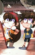 Gravity falls what you dont know about the tale of 2 stans by mabel-pines-smile