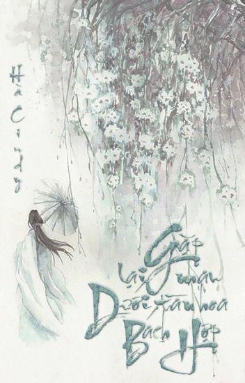 Đọc Truyện [Cổ đại][Huyền huyễn] Gặp lại nhau dưới tàn hoa bách hợp - TruyenFun.Com