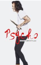 Psycho {H.S.} by HarryInMyStyles
