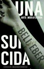 """Una """"belieber"""" suicida -Justin Bieber y tu - by anto_morafer1994"""