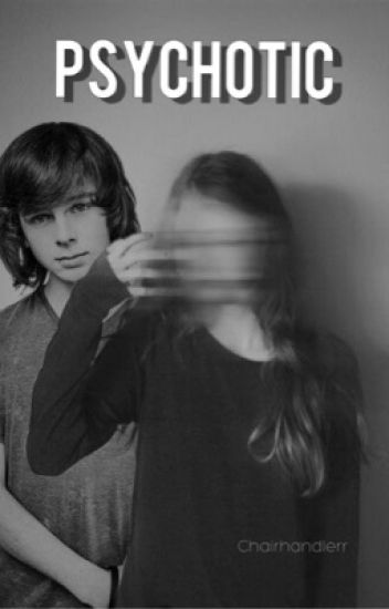 Psychotic  | C.R