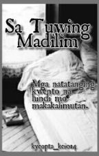 Sa Tuwing Madilim by kyeopta_kei014