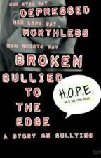 Bullied to the edge #Wattys2015 by LivingMyFantasy