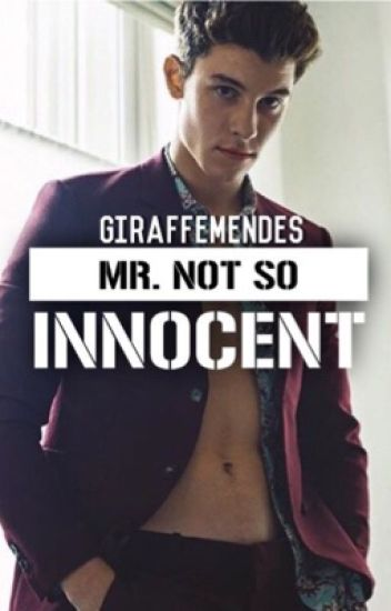 Mr. Not So Innocent - Shawn Mendes