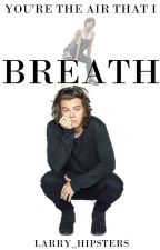 You're the Air That I Breathe- l.s  by Larry_Hipsters