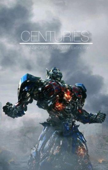 Centuries || Transformers (UNDER EDITING)