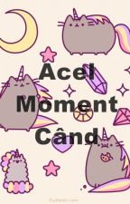 Acel Moment Cand by xminswaggerx
