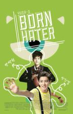 [Chanbaek × Hunhan] Born Hater by yusa-s
