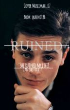 Ruined|| by queen0196
