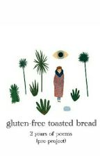 gluten-free toasted bread by Complexities770