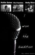I Won The Audition (Kellic Fanfic) by InLoveWithPunk