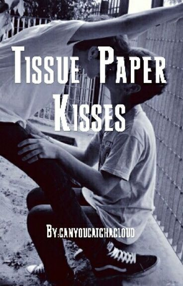 Tissue Paper Kisses [boyxboy/gay/yaoi]