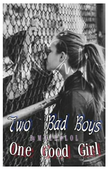 Two Bad Boys, One Good Girl [TERMINÉ]