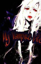 My Vampire Life√ by moncicak12345