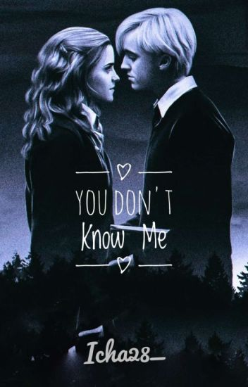 Dramione - You Don't Know Me