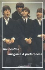 the beatles; imagines & preferences by pleasemepink
