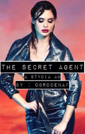 The Secret Agent | A Stydia/Teen Wolf AU (completed)