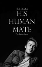 His Human Mate | English Version | Completed by the-Duowriters