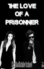 The love of a prisoner by CciliaSchlechtel