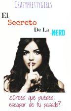 El Secreto De La Nerd by CrazyPrettyGirls
