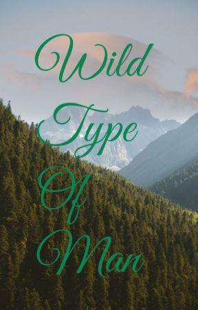 Wild Type of Man | Alpha Book 3 √ by xxFatherOfLukexx