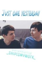 Just One Yesterday × Phan by _ShipIsMyWork_