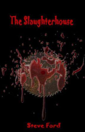 The Slaughterhouse by Cashjo