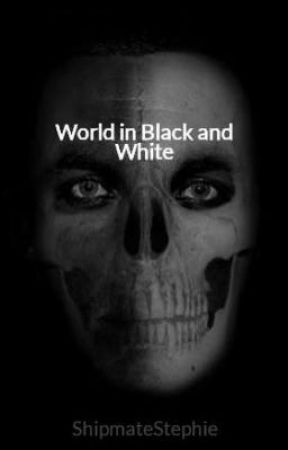 World in Black and White by ShipmateStephie