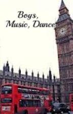 Boys,Music,Dance by trulymadlydeeplytwin
