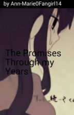 The Promises Through my Years ((an Ouran High School Host Club Fan Fiction)) by Ann-Marie0Fangirl14