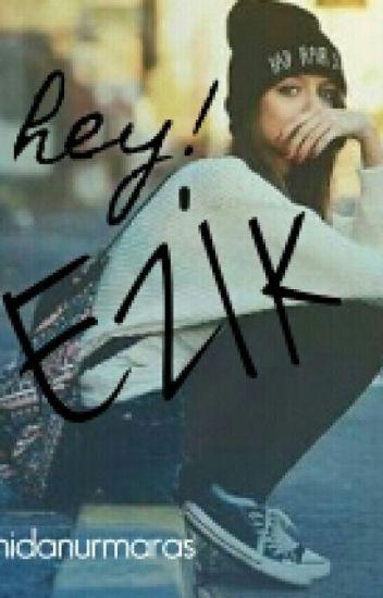 hey! EZİK