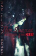 The Secret Behind The Hood by Heart-Of-Neptune