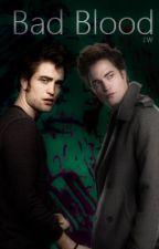 Bad Blood (Twilight.FanFic) by JoanneWoodison