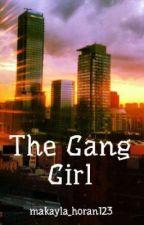 The Gang Girl by makayla_horan123